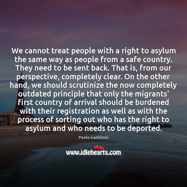 We cannot treat people with a right to asylum the same way Image
