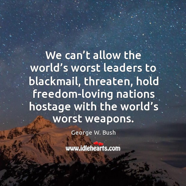 Image, We can't allow the world's worst leaders to blackmail, threaten