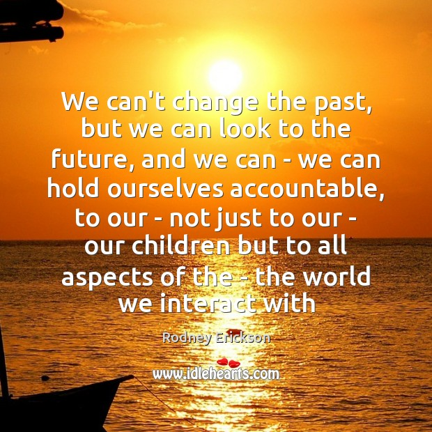 Image, We can't change the past, but we can look to the future,
