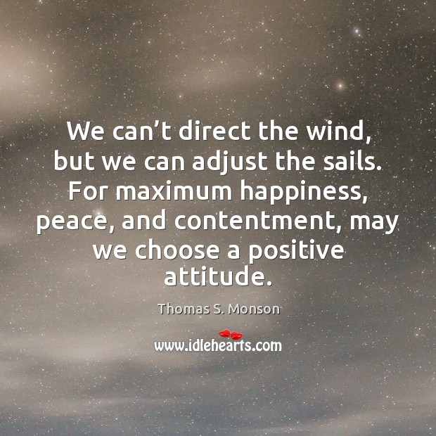We can't direct the wind, but we can adjust the sails. Positive Attitude Quotes Image