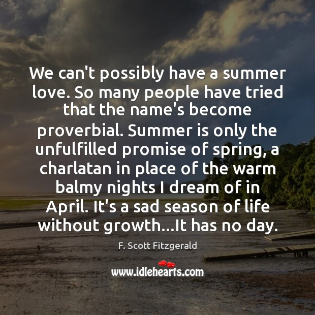 Image, We can't possibly have a summer love. So many people have tried