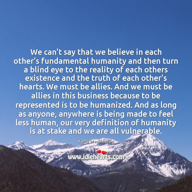 We can't say that we believe in each other's fundamental humanity Image