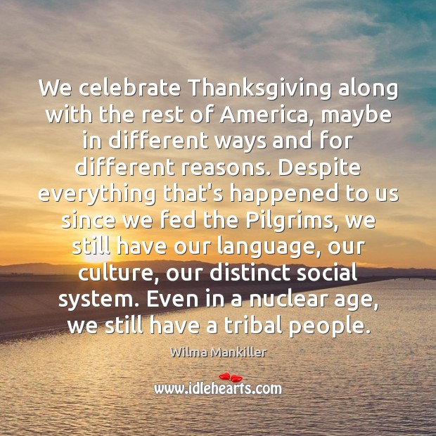 Image, We celebrate Thanksgiving along with the rest of America, maybe in different