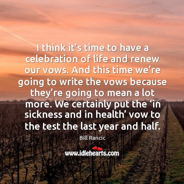 We certainly put the 'in sickness and in health' vow to the test the last year and half. Image