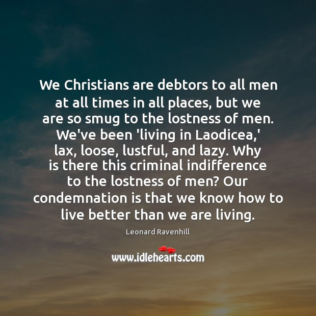 We Christians are debtors to all men at all times in all Image