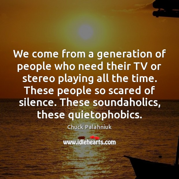 We come from a generation of people who need their TV or Image