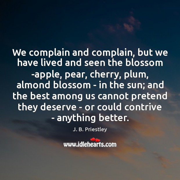 Image, We complain and complain, but we have lived and seen the blossom