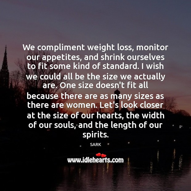 Image, We compliment weight loss, monitor our appetites, and shrink ourselves to fit