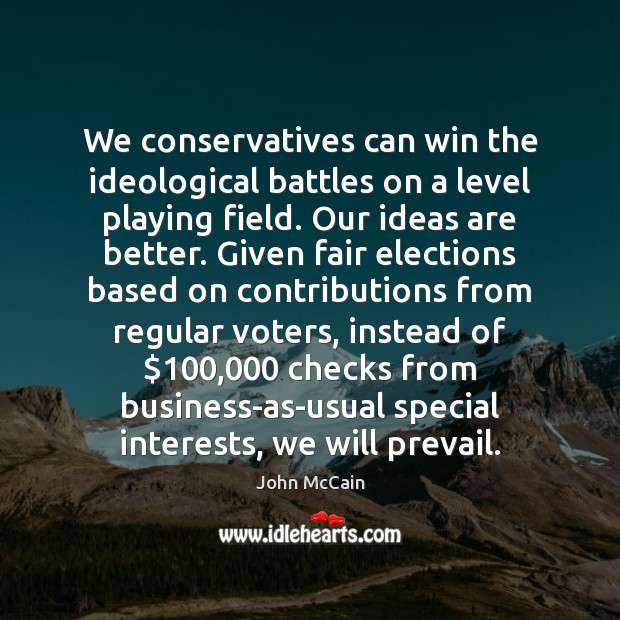We conservatives can win the ideological battles on a level playing field. Image