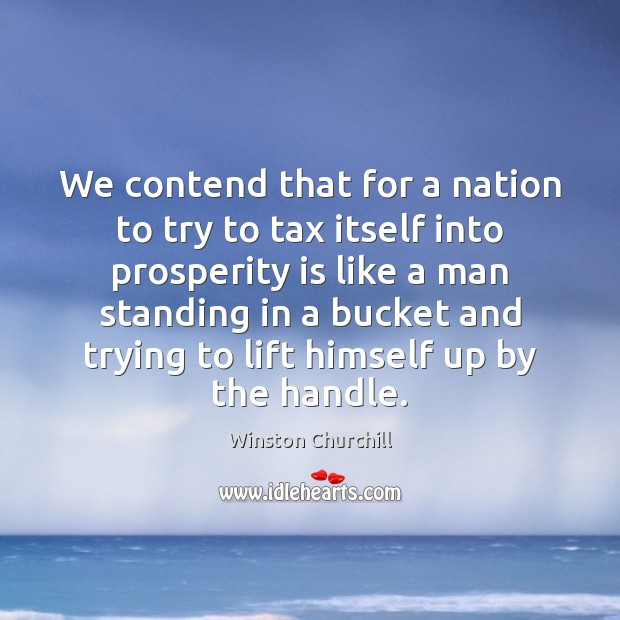 We contend that for a nation to try to tax itself into Image