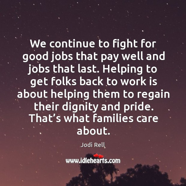 We continue to fight for good jobs that pay well and jobs that last. Image
