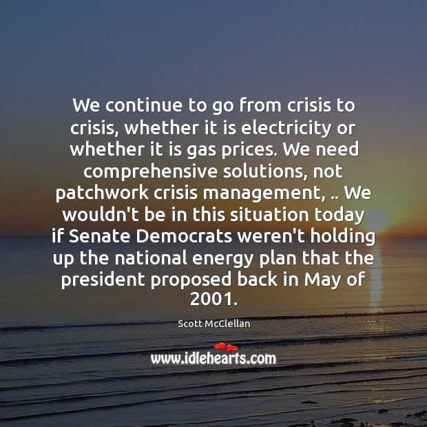 We continue to go from crisis to crisis, whether it is electricity Image