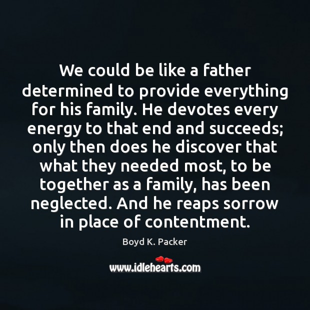 We could be like a father determined to provide everything for his Image