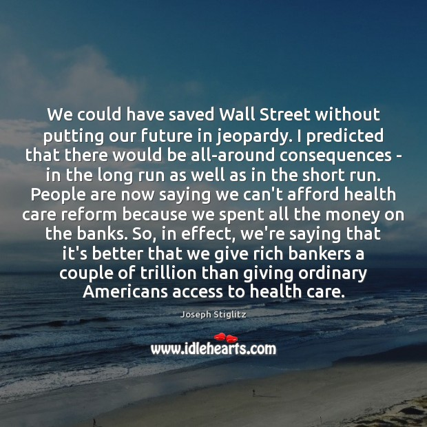We could have saved Wall Street without putting our future in jeopardy. Image