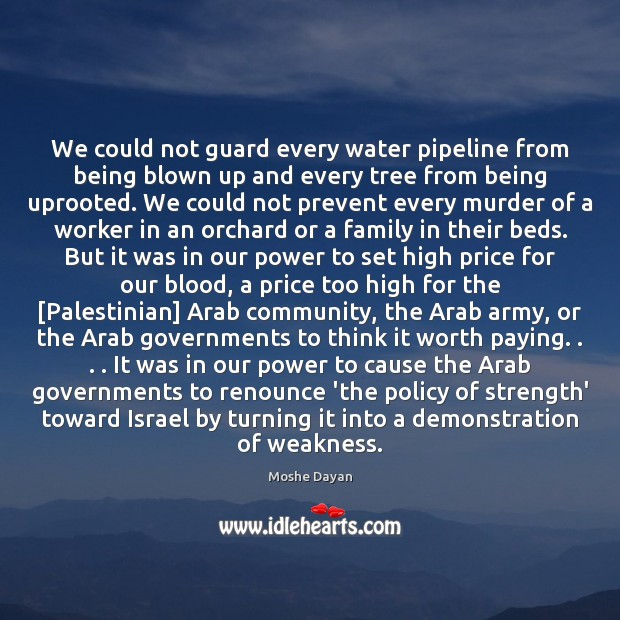 We could not guard every water pipeline from being blown up and Image