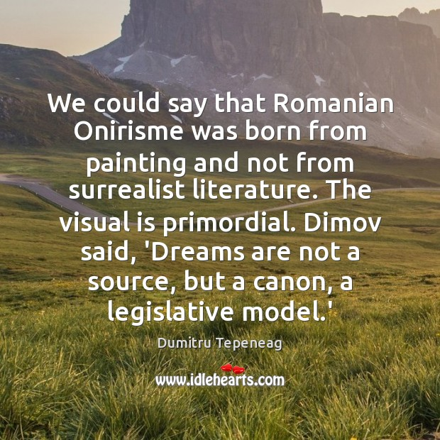 We could say that Romanian Onirisme was born from painting and not Image