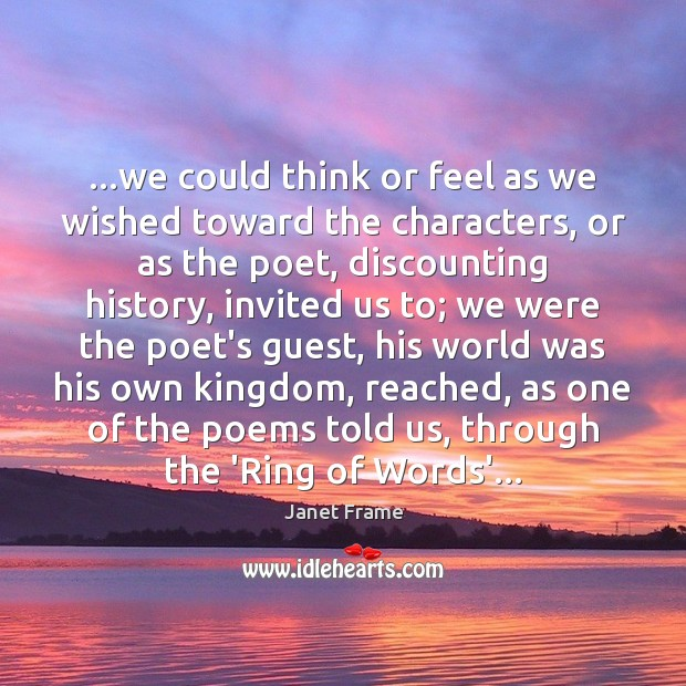…we could think or feel as we wished toward the characters, or Image