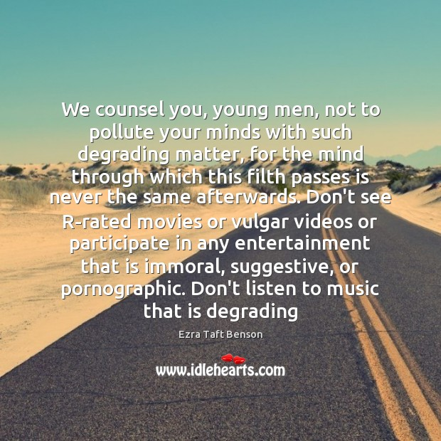 Image, We counsel you, young men, not to pollute your minds with such
