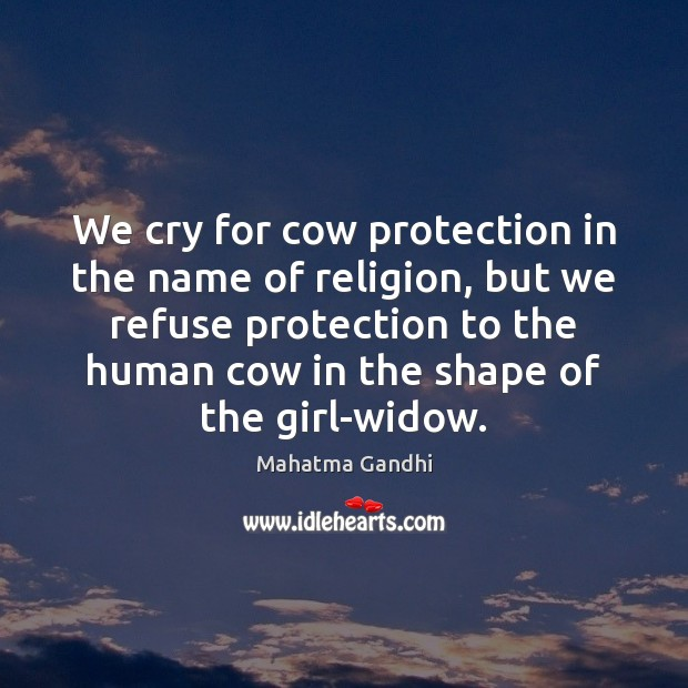 We cry for cow protection in the name of religion, but we Image