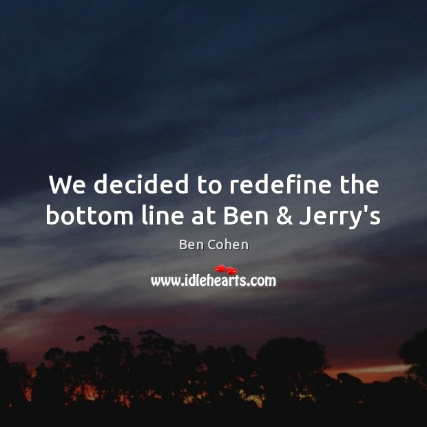 Image, We decided to redefine the bottom line at Ben & Jerry's
