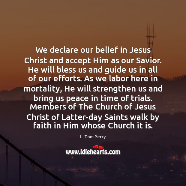 We declare our belief in Jesus Christ and accept Him as our Image