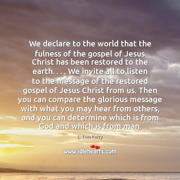 Image, We declare to the world that the fulness of the gospel of