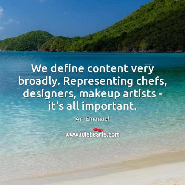 Image, We define content very broadly. Representing chefs, designers, makeup artists – it's