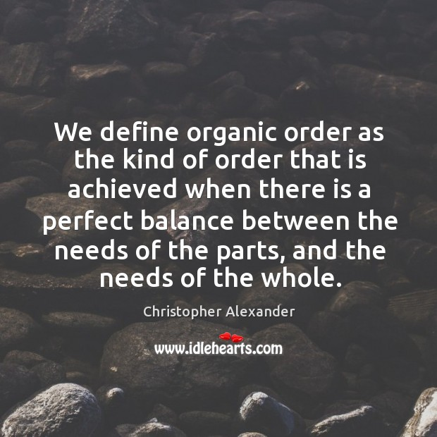 We define organic order as the kind of order that is achieved when there is a perfect Image