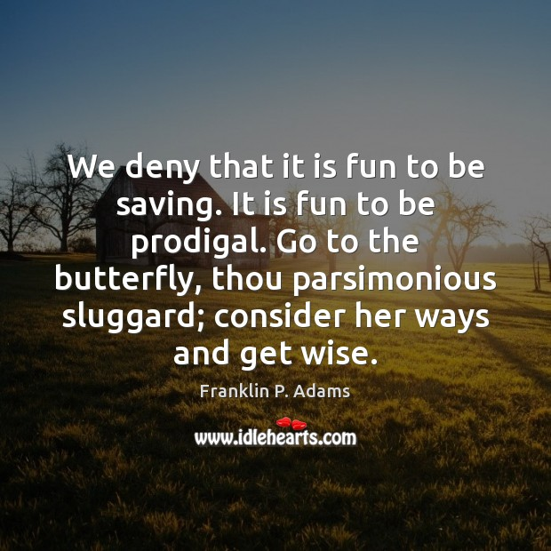 We deny that it is fun to be saving. It is fun Image
