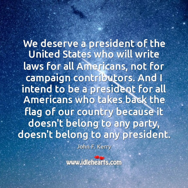 Image, We deserve a president of the United States who will write laws