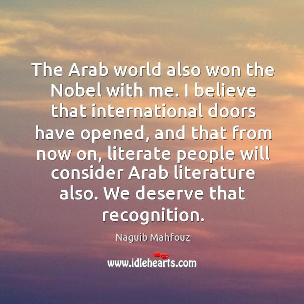 We deserve that recognition. Naguib Mahfouz Picture Quote