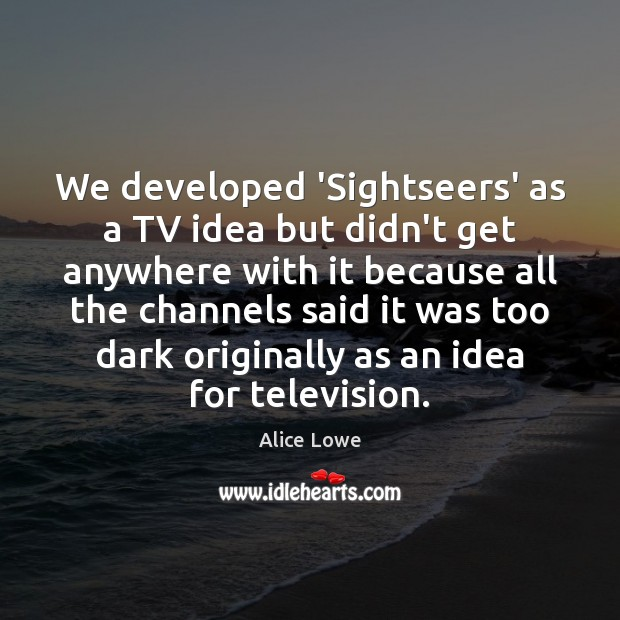 Image, We developed 'Sightseers' as a TV idea but didn't get anywhere with