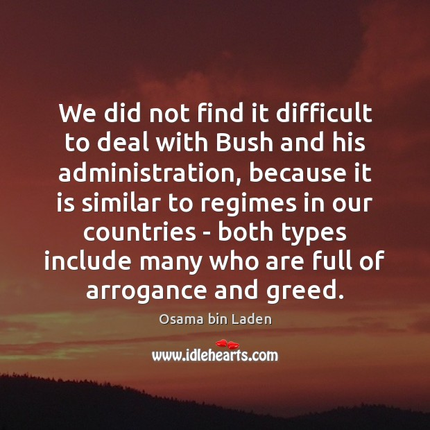 Image, We did not find it difficult to deal with Bush and his
