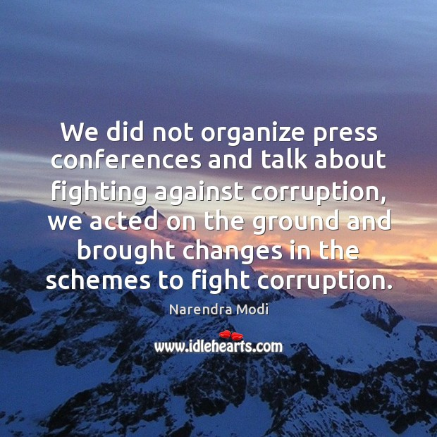 Image, We did not organize press conferences and talk about fighting against corruption,