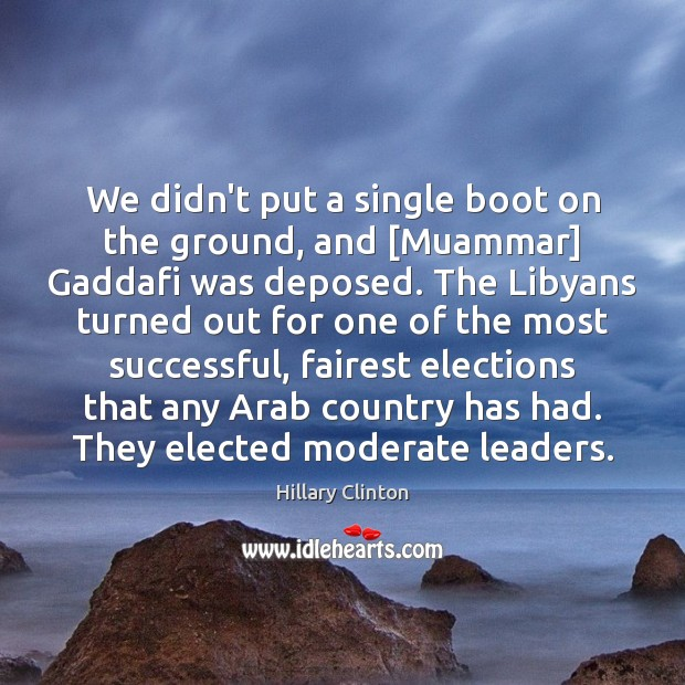 Image, We didn't put a single boot on the ground, and [Muammar] Gaddafi
