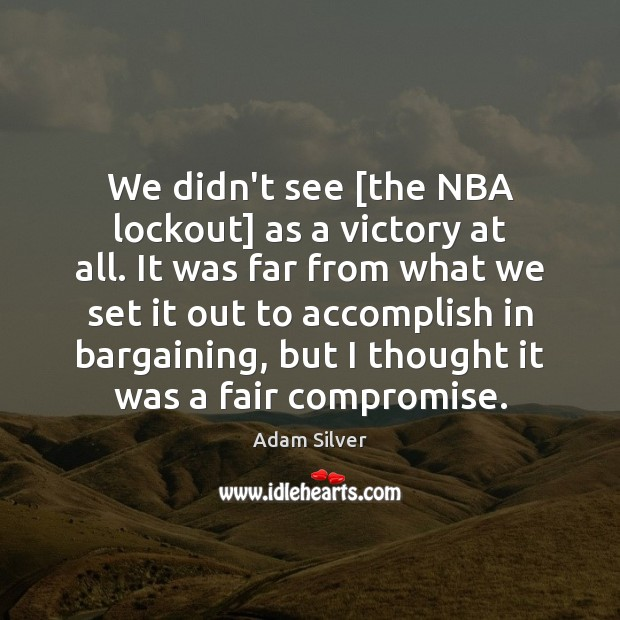 We didn't see [the NBA lockout] as a victory at all. It Image