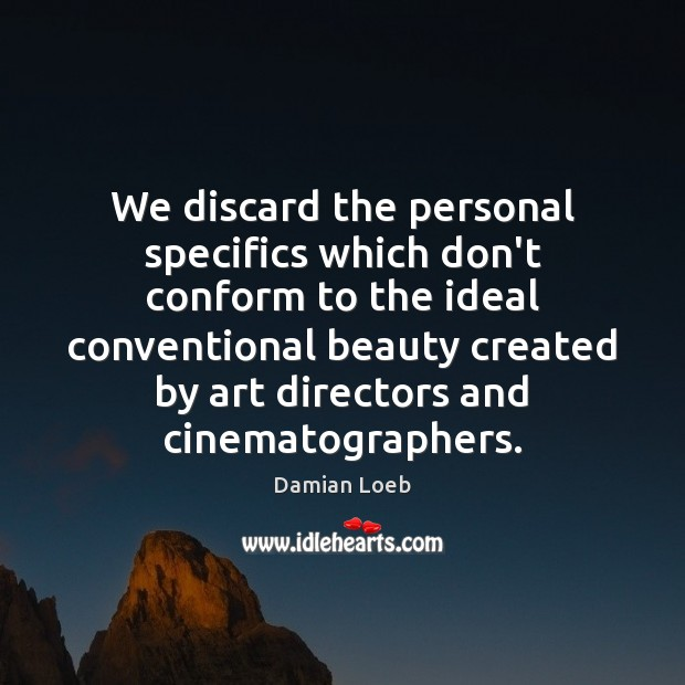 Image, We discard the personal specifics which don't conform to the ideal conventional