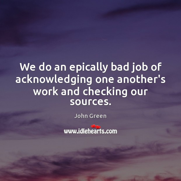 Image, We do an epically bad job of acknowledging one another's work and checking our sources.