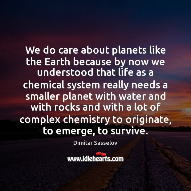 We do care about planets like the Earth because by now we Image