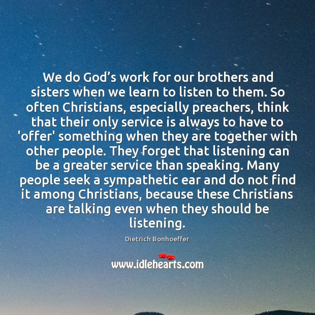 We do God's work for our brothers and sisters when we Dietrich Bonhoeffer Picture Quote