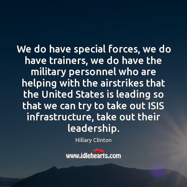 Image about We do have special forces, we do have trainers, we do have