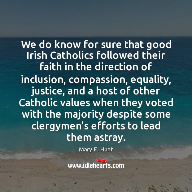 We do know for sure that good Irish Catholics followed their faith Image