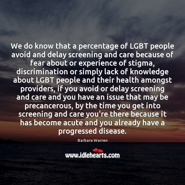 Image, We do know that a percentage of LGBT people avoid and delay