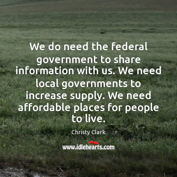 We do need the federal government to share information with us. We Image