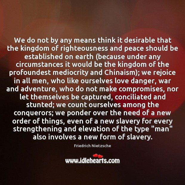 We do not by any means think it desirable that the kingdom Image
