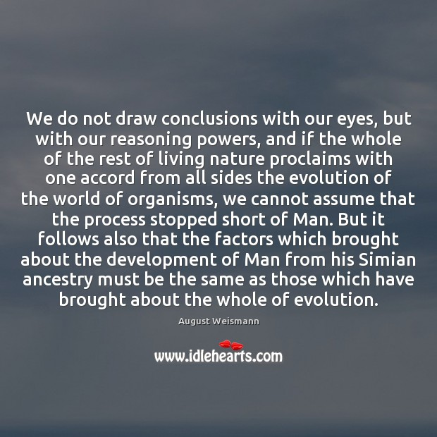 Image, We do not draw conclusions with our eyes, but with our reasoning