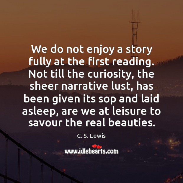 We do not enjoy a story fully at the first reading. Not Image