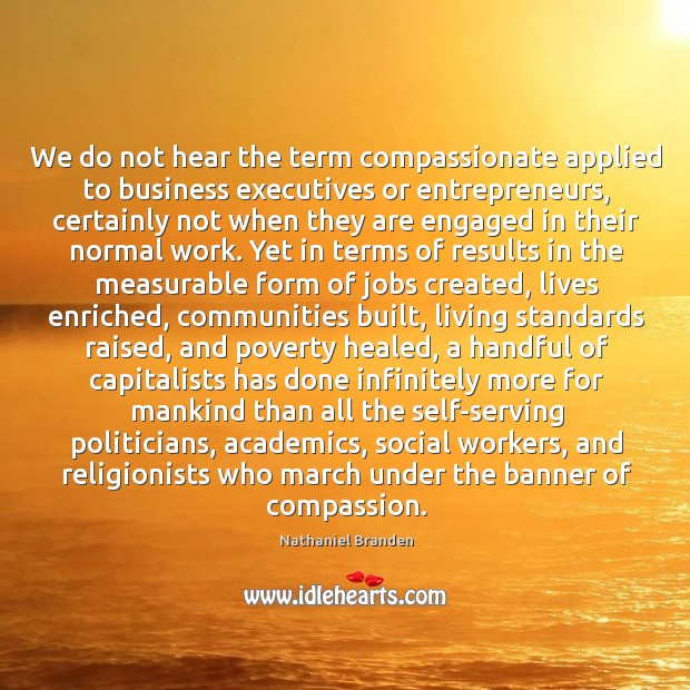 We do not hear the term compassionate applied to business executives or Image