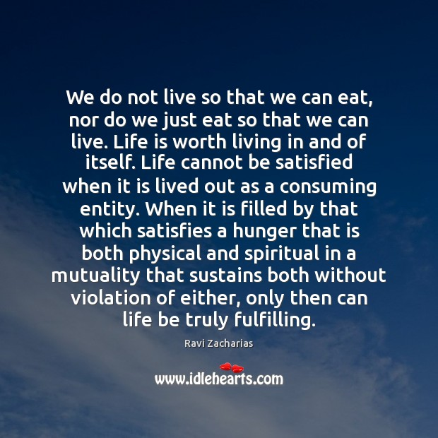 Image, We do not live so that we can eat, nor do we