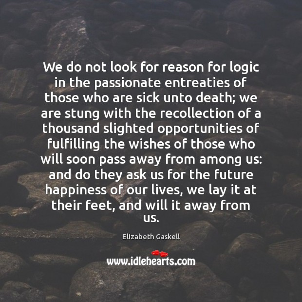 Image about We do not look for reason for logic in the passionate entreaties